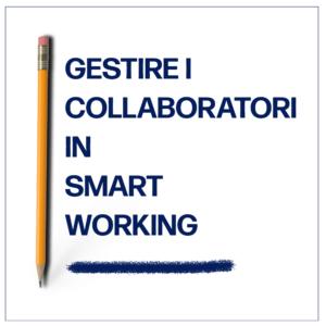 gestire i collaboratori in smart working